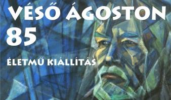 Véső Ágoston 85 éves - életmű kiállítás