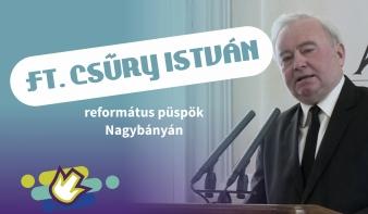 FF2018: Ft. Csűry István, a Királyhágómelléki Református Egyházkerület püspöke Nagybányán