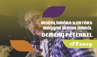 FF2019: Irodalomóra kortárs magyar irodalomról Demény Péter erdélyi költővel, íróval