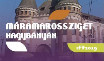 FF2019: Máramarossziget Nagybányán