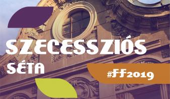FF2019: Szecessziós séta Nagybányán