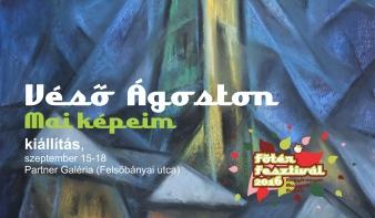 Véső Ágoston festőművész kiállítása a Főtér Fesztiválon