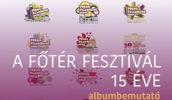 FF2020: A Főtér Fesztivál 15 éve albumbemutató