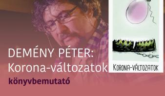 FF2020: Demény Péter, Korona-változatok című könyvének bemutatója