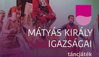 FF2020: Mátyás király igazságai - táncjáték