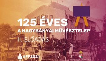 125 éves a Nagybányai Művésztelep – II. előadás