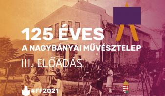 125 éves a Nagybányai Művésztelep – III. előadás
