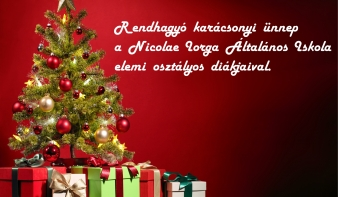 Rendhagyó karácsonyi ünnep  a Nicolae Iorga Általános Iskola  elemi osztályos diákjaival
