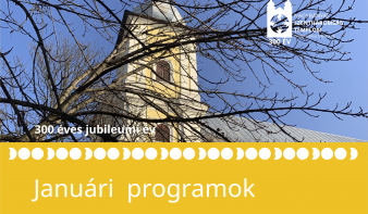 300 éves jubileumi év januári programjai