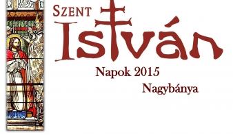 A Nagybányai Szent István Napok rendezvénysorozat programja