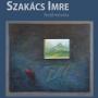 SZAKÁCS IMRE szentendrei festőművész kiállítása Nagybányán