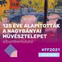 FF2021: 125 éve alapították a Nagybányai Művésztelepet - albumbemutató